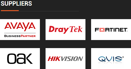 Suppliers include: Avaya, Draytek, Fortinet, Oak, Hikvision and QVIS